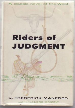 Riders of Judgment. Frederick F. MANFRED