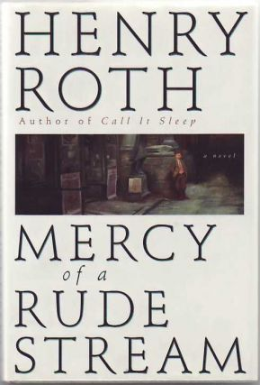 Mercy of a Rude Stream. Henry Roth
