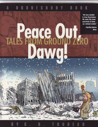 Peace Out, Dawg. Tales from Ground Zero. G. B. TRUDEAU.