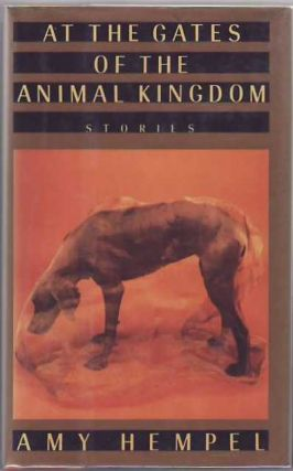 At the Gates of the Animal Kingdom. Amy HEMPEL