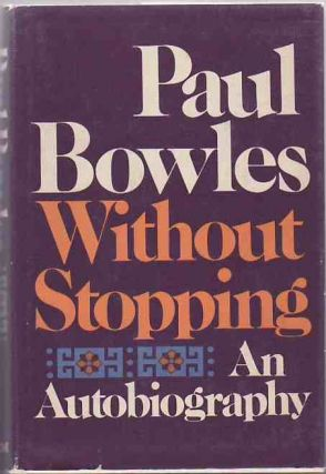 Without Stopping. Paul BOWLES