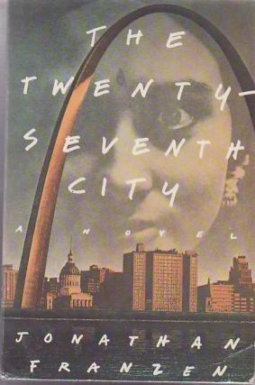 The Twenty-Seventh City. Jonathan FRANZEN