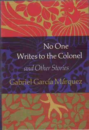 No One Writes to the Colonel., and Other Stories. Gabriel Garcia MARQUEZ