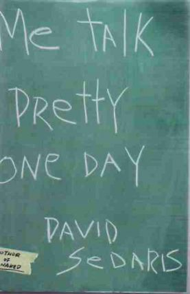 Me Talk Pretty One Day. David SEDARIS.