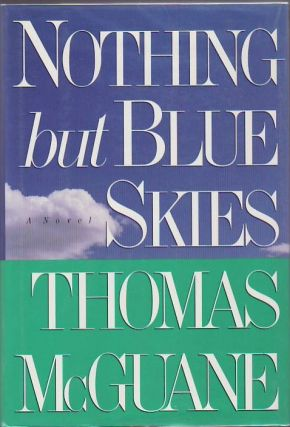 Nothing But Blue Skies. Thomas McGUANE