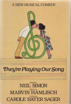 They're Playing Our Song. Neil SIMON.