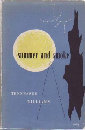 Summer and Smoke. Tennessee WILLIAMS.