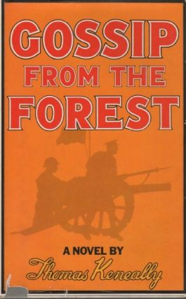 Gossip from the Forest. Thomas KENEALLY
