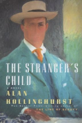 The Stranger's Child. Alan HOLLINGHURST.
