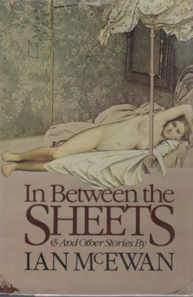 In Between the Sheets and Other Stories. Ian MCEWAN
