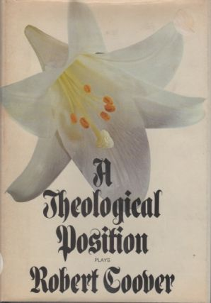 A Theological Position. Robert COOVER