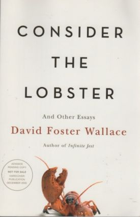 Consider the Lobster. David Foster WALLACE