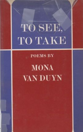 To See, To Take. Mona VAN DUYN