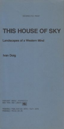 This House of Sky. Landscapes of a Western Mind. Ivan DOIG.