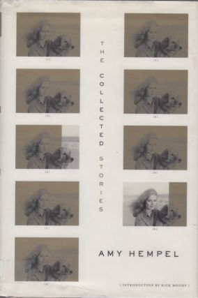 The Collected Stories of Amy Hempel. Amy HEMPEL.