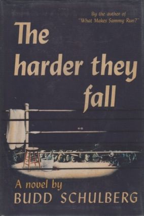 The Harder They Fall. Budd SCHULBERG.