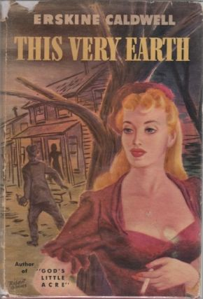 This Very Earth. Erskine CALDWELL