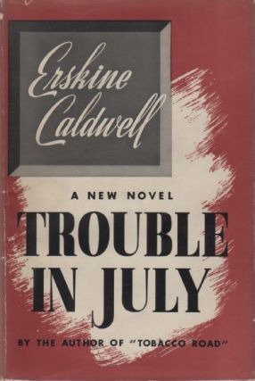 Trouble in July. Erskine CALDWELL