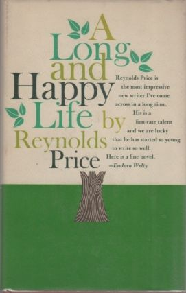 A Long and Happy Life. Reynolds PRICE