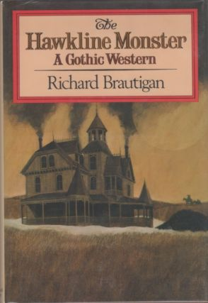 The Hawkline Monster. A Gothic Western. Richard BRAUTIGAN.