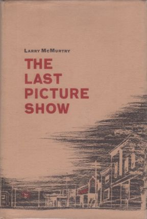 The Last Picture Show. Larry MCMURTRY.