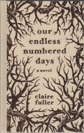 Our Endless Numbered Days. Claire FULLER