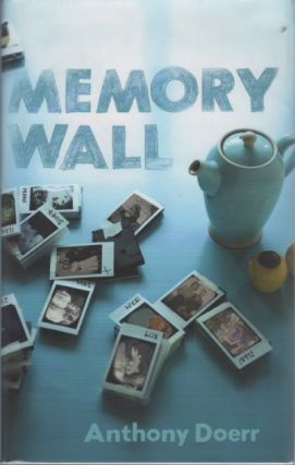 Memory Wall: Stories. Anthony DOERR