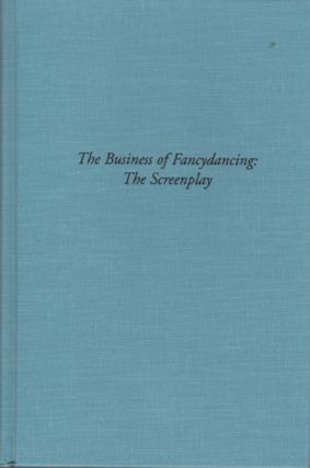 The Business of Fancydancing (The Screenplay). Sherman ALEXIE