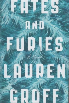 Fates and Furies. Lauren GROFF