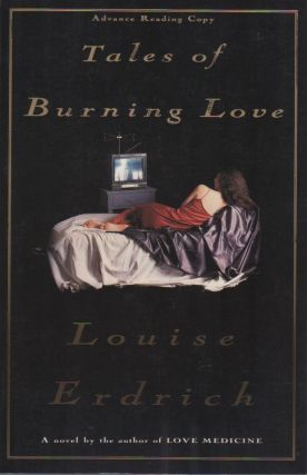 Tales of Burning Love. Louise ERDRICH