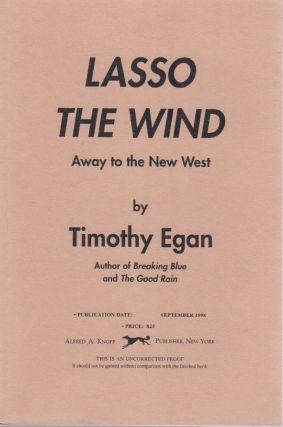 Lasso the Wind. Timothy EGAN.