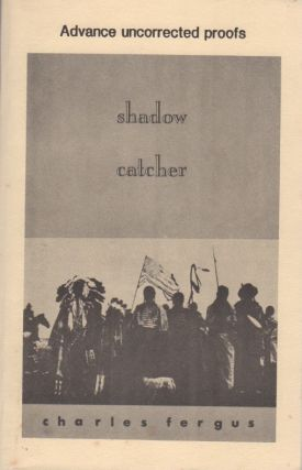 Shadow Catcher. Charles FERGUS.