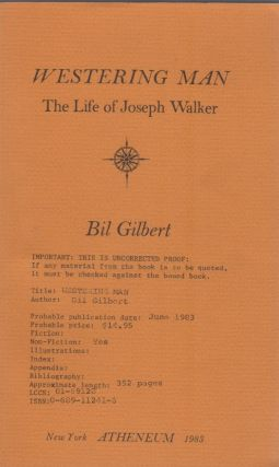 Westering Man. The Life of Joseph Walker. Bil GILBERT