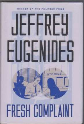 Fresh Complaint. Jeffey EUGENIDES