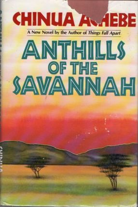 Anthills of the Savannah. Chinua ACHEBE.