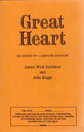 Great Heart. The History of a Labrador Adventure. James West DAVIDSON, John RUGGE, Ivan Doig's copy