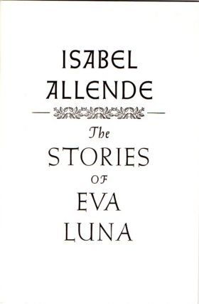 The Stories of Eva Luna. Isabel ALLENDE, Ivan Doig's copy.