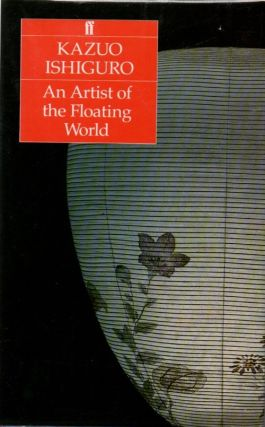 An Artist of the Floating World. Kazuo ISHIGURO