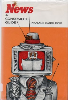 News, A Consumer's Guide. Ivan DOIG