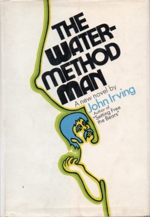 The Water-Method Man. John IRVING