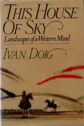 This House of Sky. Landscapes of the Western Mind. Ivan DOIG