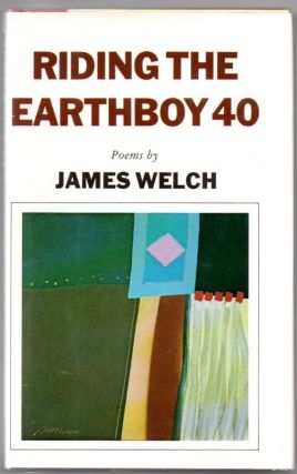 Riding the Earthboy 40. James WELCH