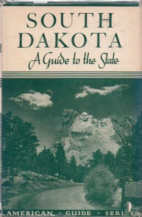 South Dakota: A Guide to the State. Federal Writers Project