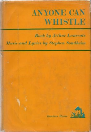 Anyone Can Whistle. Arthur Music and LAURENTS, Stephen Sondheim, Book, Signed