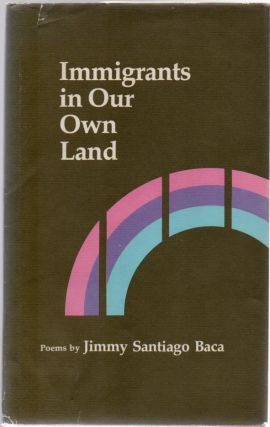 Immigrants in Our Own Land. Jimmy Santiago BACA
