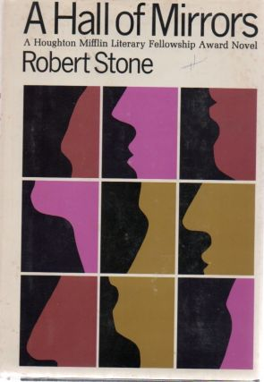 A Hall of Mirrors. Robert STONE