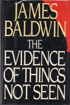 The Evidence of Things Not Seen. James BALDWIN