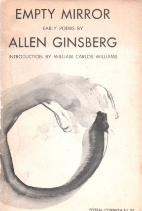 Empty Mirror: Early Poems. Introduction by William Carlos Williams. Allen GINSBERG