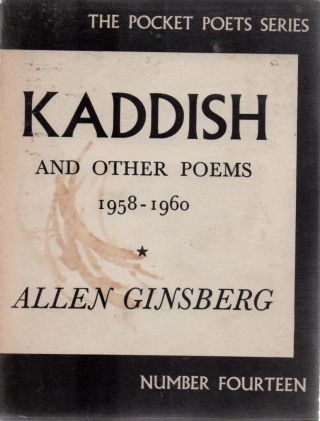 KADDISH and Other Poems 1958-1960. Allen GINSBERG